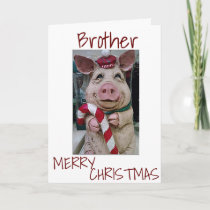 CHRISTMAS PIG FOR *MY BROTHER* READY TO CELEBRATE HOLIDAY CARD