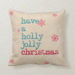 Christmas pillow- have a holly jolly christmas pillows