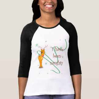 Christmas Reindeer I have been naughty T-Shirt