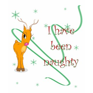 Christmas Reindeer I have been naughty shirt
