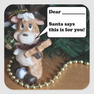 Christmas Reindeer Santa Says This is for You Square Sticker