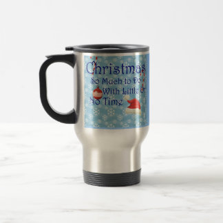 Christmas So Much To Do Travel Mug