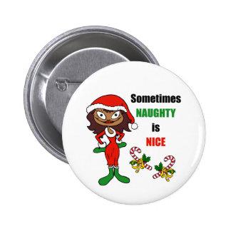 Christmas Sometimes Naughty Is Nice - Dark Skin Pinback Button