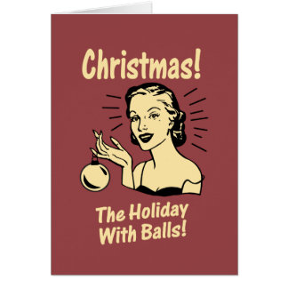 Christmas: The Holiday With Balls Card