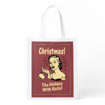 Christmas: The Holiday With Balls Reusable Grocery Bag