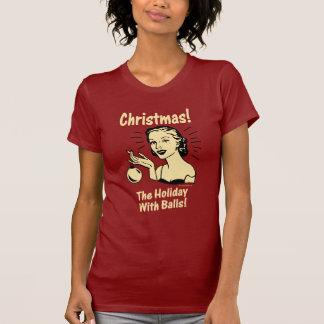 Christmas: The Holiday With Balls T-Shirt
