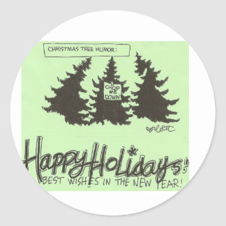 "Christmas tree humor: 'Chop me down!"" Classic Round Sticker"