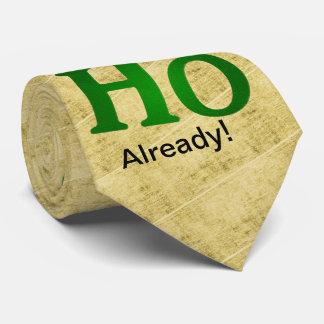 """Christmas Typography - """"HO HO HO Already!"""" Neck Tie"""