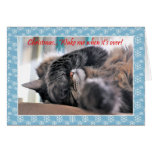 Christmas wake me when it's over! Cat Christmas c Cards