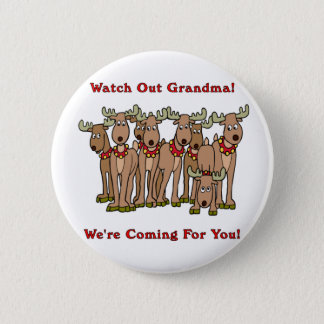 Christmas: Watch Out Grandma Pinback Button