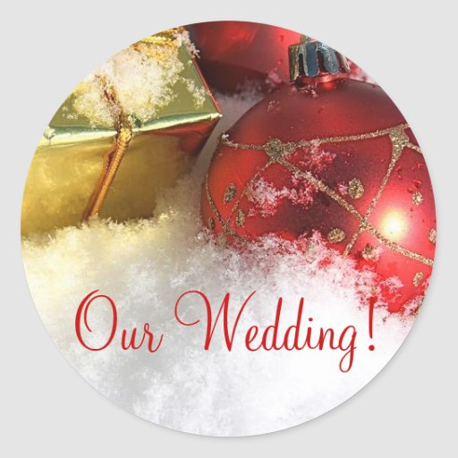 Christmas Wedding Invitation Seal_Our Wedding! Classic Round Sticker