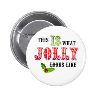 Christmas What Jolly Looks Like Pinback Button