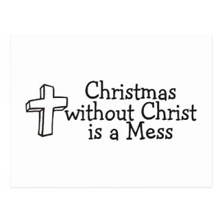 Christmas Without Christ Is A Mess Postcard