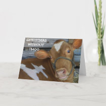 CHRISTMAS WITHOUT MOO (MISS YOU) HOLIDAY CARD