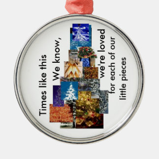 christmasI, Times like this , We know,, we're l... Metal Ornament