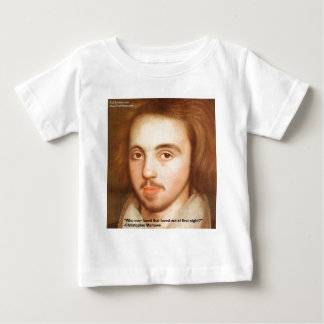 "Christopher Marlowe ""1st Site"" Love Quote Gifts Baby T-Shirt"