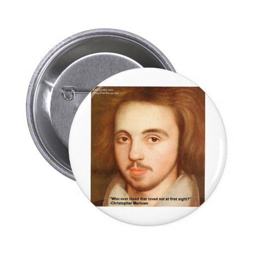 """Christopher Marlowe """"1st Site"""" Love Quote Gifts Pins"""