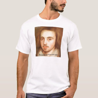 """Christopher Marlowe """"1st Site"""" Love Quote Gifts T-Shirt"""