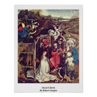 Christ'S Birth,By Robert Campin Poster