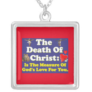 Christ's death: The measure of God's love for us! Silver Plated Necklace