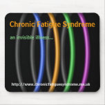 Chronic Fatigue Syndrome, an invisible illness... Mouse Pads