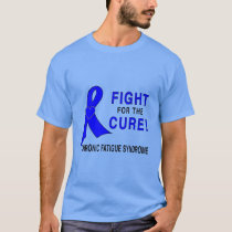 Chronic Fatigue Syndrome Fight for the Cure! T-Shirt