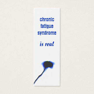 Chronic Fatigue Syndrome is real bookmark Mini Business Card
