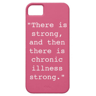 Chronic Illness Strong Phone Case iPhone 5 Cases