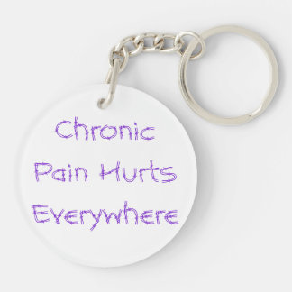 Chronic Pain Hurts Everywhere Keychain