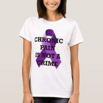 Chronic Pain is Not A Crime T-Shirt