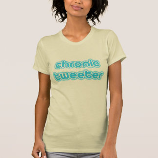 Chronic Tweeter T-Shirt