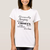 Chronically Amazing Crohn's Disease T Shirt
