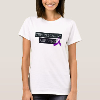 Chronically Awesome! (Lupus, IBD, Chiari, etc) T-Shirt