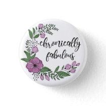 Chronically Fabulous Button
