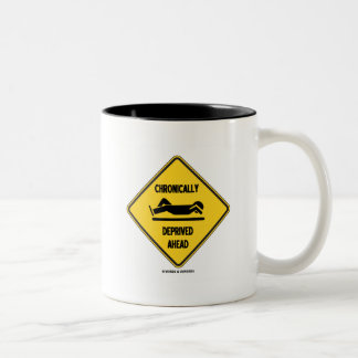 Chronically (Sleep) Deprived Ahead Sign (Humor) Two-Tone Coffee Mug