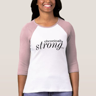 Chronically Strong 3/4 Sleeve Raglan Shirt