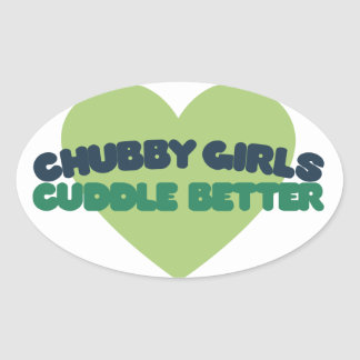 Chubby Girls cuddle better Oval Sticker