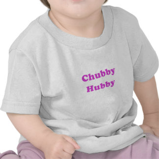 Chubby Hubby Tee Shirt