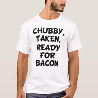 Chubby Taken Ready for Bacon funny men's shirt