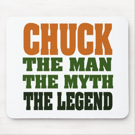 Chuck - the Man, the Myth, the Legend Mouse Pad