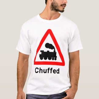 Chuffed T-Shirt
