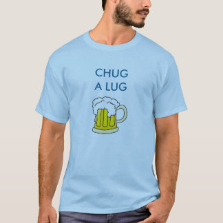 Chug A Lug Beer T-Shirt