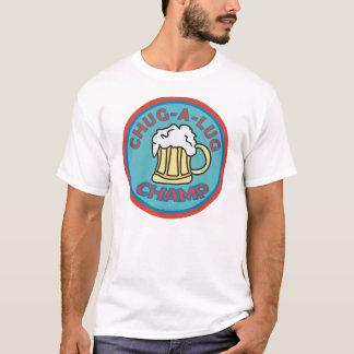 Chug-A-Lug Champ T-Shirt