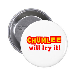 Chumlee Will Try It 2 Inch Round Button
