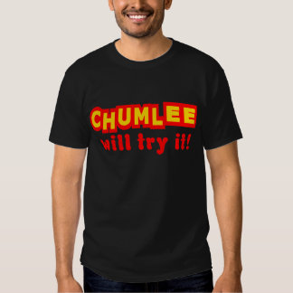 Chumlee Will Try It Shirts