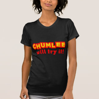 Chumlee Will Try It T-shirt