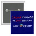 CHUMP CHANGE - BUTTON@1 2 INCH SQUARE BUTTON