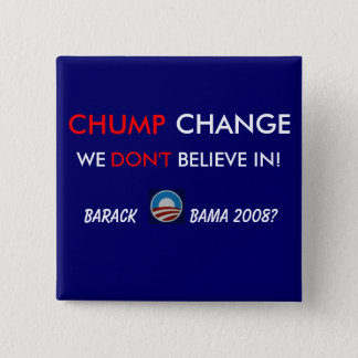 CHUMP CHANGE - BUTTON@1 BUTTON