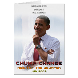 Chump Change (Obama) Greeting Cards