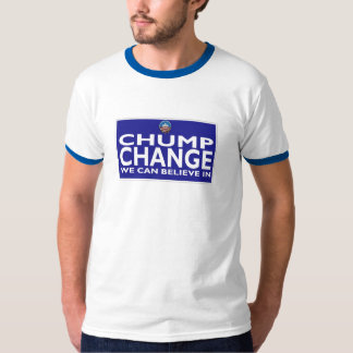 Chump Change We Can Beleive In Ringer Tee
